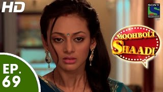 Mooh Boli Shaadi - मुह बोली शादी - Episode 69 - 5th June, 2015