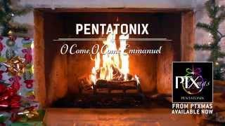 Pentatonix - O Come, O Come Emmanuel