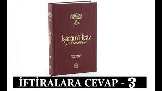 İFTİRALARA CEVAPLAR - 3