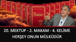 Prof. Dr. Şener Dilek - Mektubat - 20. Mektup - 2. Makam - 4. Kelime - Herşey Onun Mülküdür