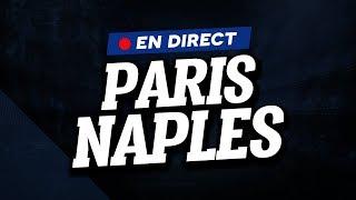 🔴 [ DIRECT / LIVE ] PSG - NAPLES // Club House