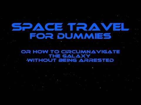 Space Travel For Dummies - Chapter 3 - Time, Gentlemen Please (Audio Book)