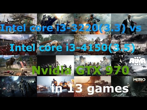 i3-3220(3.3)  vs i3-4150(3.5) + GTX 970 in 13 Games