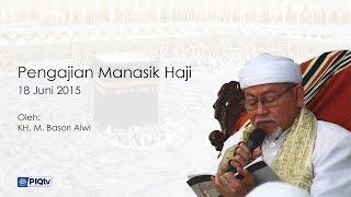 Pengajian Manasik Haji 1436H oleh KH. M. Basori Alwi [18 Juni 2015]