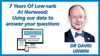 7 Years Of Low-carb At Norwood by Dr David Unwin | #PHCvcon2020