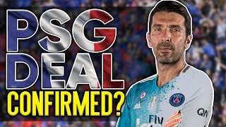 BREAKING: Has Gianluigi Buffon Agreed To Join PSG On 2 Year Deal?! | W&L