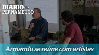 Armando se re�ne com artistas e trabalhadores da cultura do Recife