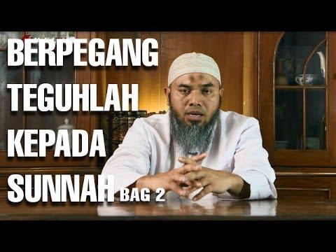 Serial Wasiat Nabi (04): Berpegang Teguh Pada Sunnah Nabi Bag 2 - Ustadz Afifi Abdul Wadud