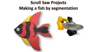 Scroll saw projects - Making a fish by segmentation