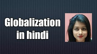 Globalization in hindi for NET and Civilservices