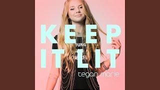 Tegan Marie Keep It Lit