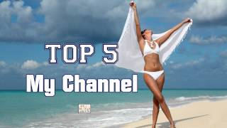 Top 5 Songs My Channel 2015 ✰ May ♫