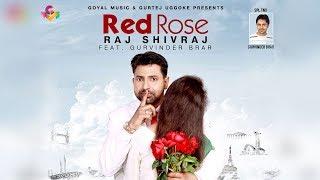 Latest Punjabi Song 2018 | Red rose | Raj Shivraj | Goyal Music | New Punjabi Song 2018