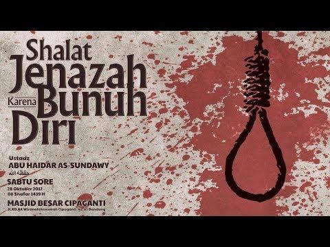 Hukum Sholat Jenazah Karena Bunuh Diri | Ustadz Abu Haidar As-Sundawy