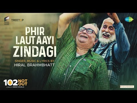 Phir Laut Aayi Hai Zindagi | 102 Not Out | Amitabh Bachchan | Rishi Kapoor | Hiral Brahmbhatt