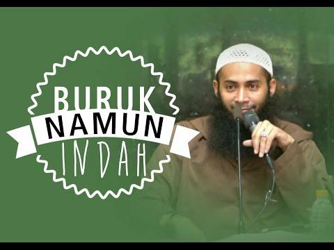 Buruk Namun Indah - Ust.DR.Syafiq Bin Riza Bin Salim Basalamah