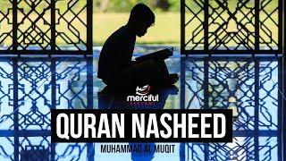 QURAN NASHEED – MUHAMMAD AL MUQIT