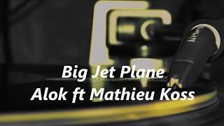 download musica Big Jet Plane - Alok & Matheiu Koss - Testo italiano
