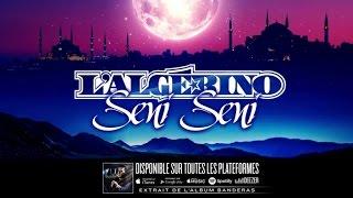 L'Algérino - Seni Seni [Audio]