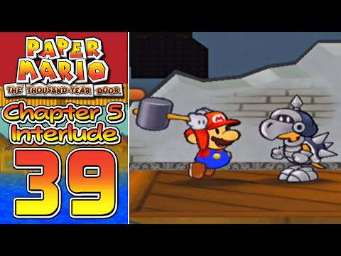 Paper Mario: The Thousand Year Door - Part 39 (Chapter 5 Interlude)