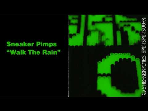 Sneaker Pimps - Walk The Rain