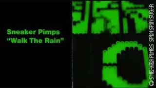 Watch Sneaker Pimps Walk The Rain video