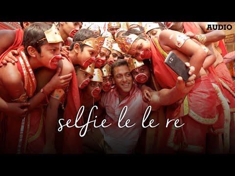 'Selfie Le Le Re' Full AUDIO Song | Bajrangi Bhaijaan | Salman Khan | T-Series
