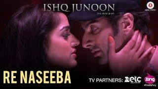 Re Naseeba - Ishq Junoon | Rajbir, Divya & Akshay | Rekha Bharadwaj
