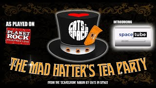 CATS IN SPACE - The Mad Hatter's Tea Party
