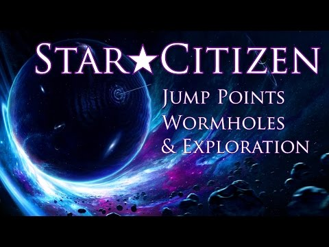 Star Citizen ★ Jump Points, Wormholes, & Exploration