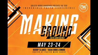 Incredible Faith Conference (Making Ground)