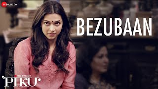 Bezubaan - Piku Video Song