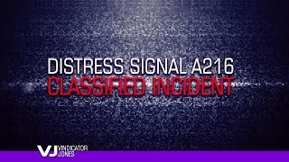 Distress Signal A216 CLASSIFIED INCIDENT