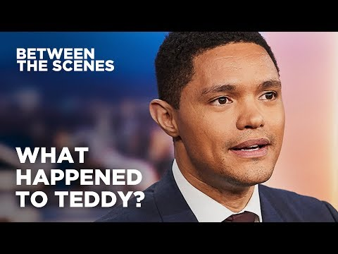 What Happened to Teddy? - Between the Scenes   The Daily Show