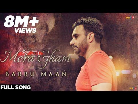 Babbu Maan - Mera Gham   Full Audio Song