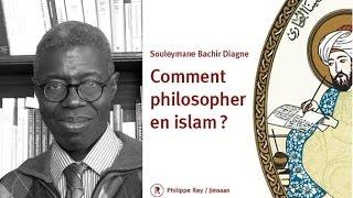 Souleymane Bachir Diagne - Philosopher en islam