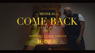 Medikal - Come Back ft. KiDi (Official Video)