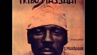 Tribo Massáhi Brasil 1972 Estrelando Embaixador Full Album