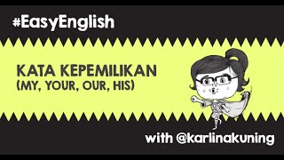#easyenglish @karlinakuning: Kata Kepemilikan (My, Your, Their, Our)