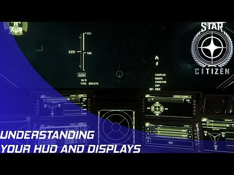 Star Citizen: How to read your HUD and use Displays!