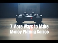 7 More Ways to Make Money Playing Games
