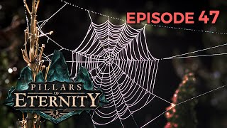 [EP47] Pillars of Eternity : La Toile de l'Ennui !