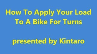 How To Apply Your Load To A Bike For Turns