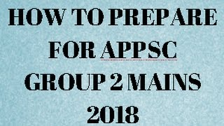How to prepare for Group 2 Mains 2018 || APPSC Tentative Calendar Released