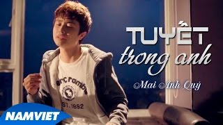 Tuyết Trong Anh - Mai Anh Quý [MUSIC VIDEO 4K OFFICIAL]
