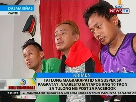 3 magkakapatid na suspek sa pagpatay, naaresto matapos ang 10 taon sa tulong ng post sa facebook
