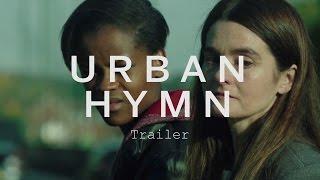 URBAN HYMN Trailer | Festival 2015