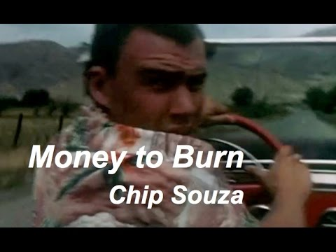 MONEY TO BURN   | Chip Souza