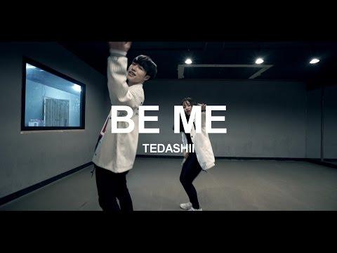 BE ME - TEDASHII / CHOREOGRAPHY - SEONGCHAN HONG