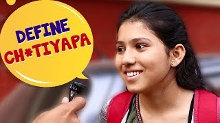 Indian Girls Reveal the Definition of Ch*tiyapa? | Funny Comedy Videos | Wassup India Comedy Videos